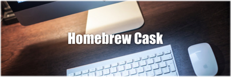 再谈 Homebrew Cask 在 macOS 上安装应用的轻松感