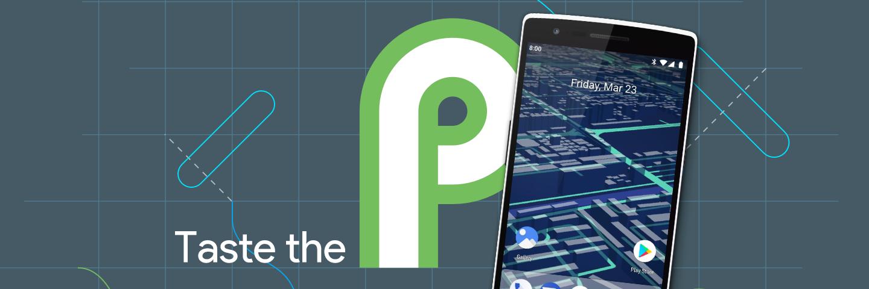 想尝鲜不一定得刷机,这些方式让你体验 Android P 新特性